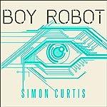 Boy Robot   Simon Curtis