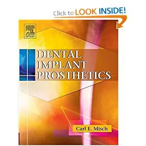 Dental Implant Prosthetics Carl E. Misch