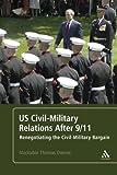 US Civil-Military Relations After 9/11: Renegotiating the Civil-Military Bargain