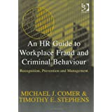 An Hr Guide to Workplace Fraud and Criminal Behaviour: Recognition, Prevention and Managementby Michael J. Comer