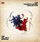 The Tour¨¦-Raichel Collective The Tel Aviv Session by The Tour¨¦-Raichel Collective (2012) Audio CD