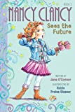 Fancy Nancy: Nancy Clancy Sees the Future (Nancy Clancy Chapter Books series)