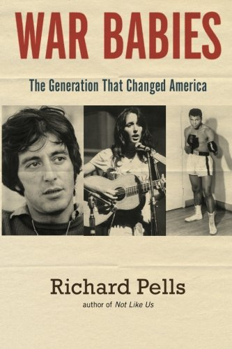 War Babies: The Generation That Changed America