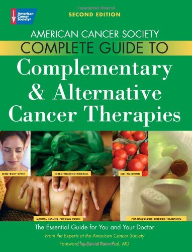 American Cancer Society's Complete Guide to Complementary and Alternative Cancer Methods