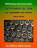 La formation du style par l'assimilation des auteurs (Biblioth�que des introuvables)