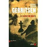 Le Voleur de mortspar Tess Gerritsen