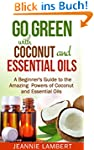 Go Green with Coconut and Essential O...
