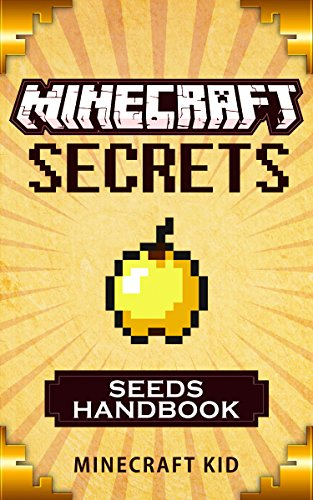 Free Kindle Book : MINECRAFT: Seeds Handbook Edition: 25 Incredible Seeds You May Have Never Seen Before - Minecraft Secrets (Unofficial Minecraft Seeds Guide) (Ultimate Minecraft Secrets Handbooks)