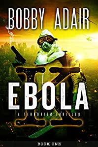 (FREE on 9/18) Ebola K: A Terrorism Thriller by Bobby Adair - http://eBooksHabit.com