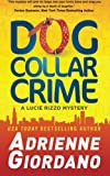 Dog Collar Crime (A Lucie Rizzo Mystery) (Volume 1)