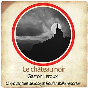 Le château noir (Les aventures de Rouletabille 4) Performance