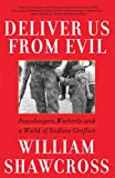 Deliver Us from Evil: Peacekeepers, Warlords and a World of Endless Conflict (0743200284) by William Shawcross
