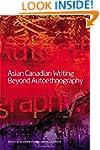 Asian Canadian Writing Beyond Autoeth...