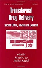 Transdermal Drug Delivery Systems: Second Edition, Revised And Expanded
