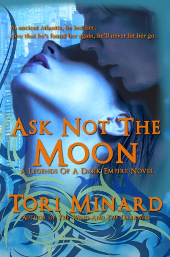 Ask Not The Moon (Legends Of A Dark Empire)