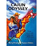 img - for [ [ [ Cajun Odyssey [ CAJUN ODYSSEY ] By Stiles, Beryl Fangue Sauce ( Author )Jul-31-2010 Paperback book / textbook / text book
