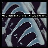 Pretty Hate Machine [2010 Remaster]