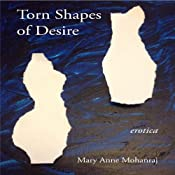 Torn Shapes of Desire: Internet Erotica | [Mary Anne Mohanraj]