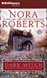 Dark Witch (Cousins O'Dwyer Trilogy) Nora Roberts
