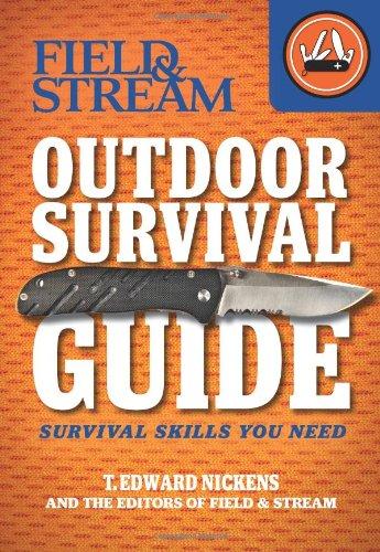 field-stream-outdoor-survival-guide-survival-skills-you-need-field-stream-skills-guide