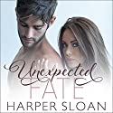 Unexpected Fate: Hope Town, Book 1 (       UNABRIDGED) by Harper Sloan Narrated by Shirl Rae, Sean Crisden