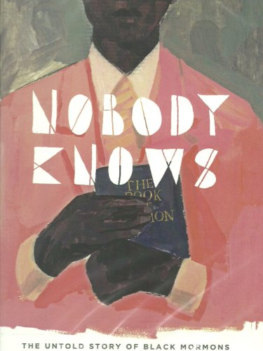 Nobody Knows - The Untold Story Of Black Mormons