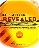 Hack Attacks Revealed: A Complete Reference for UNIX, Windows, and Linux with Custom Security Toolkit