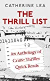 Book cover image for The Thrill List: An Anthology of Crime Thriller Quick Reads