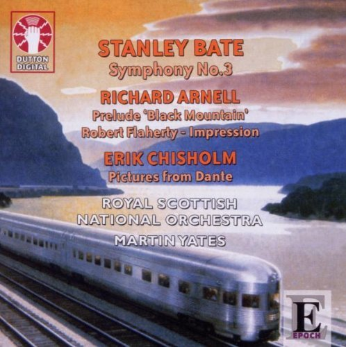 Bate: Symphony No. 3 / Arnell: Prelude, Black Mountain / Chisholm: Pictures From Dante by N/A (2010-02-09)