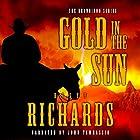 Gold in the Sun: The Brandiron, Book 5 Hörbuch von Dusty Richards Gesprochen von: John Tambascio