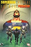Ariel Olivetti Superman and Batman Vs. Aliens and Predator (Superman/Batman) (Superman (Graphic Novels))