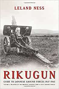 34. RIKUGUN- GUIDE TO JAPANESE GROUND FORCES 1937-1945 VOL. 2 (2015)  NEW