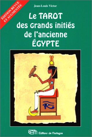 Le Tarot des grands initiés de l'ancienne Egypte