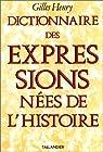 Dictionnaire des expressions nées de l'histoire par Masson