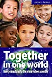 Jeanne L. Jackson Together in One World: Ninety-nine Stories for the Primary School Assembly