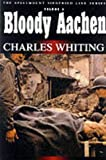 Charles Whiting Bloody Aachen (Spellmount Siegfried Line Series)