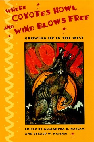 Where Coyotes Howl and Wind Blows Free: Growing Up in the...