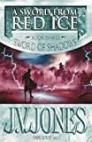 A Sword from Red Ice (Sword of Shadows) (1841491187) by J V Jones