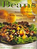 Beans: Seventy-nine Recipes for Beans, Lentils, Peas, Peanuts and Other Legumes
