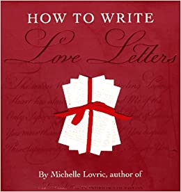 How To Write Love Letters Amazoncouk Michelle Lovric