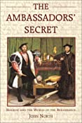 The Ambassadors' Secret: Holbein and the World of the Renaissance: Amazon.co.uk: John David North: Books