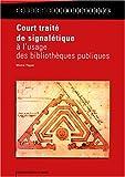 echange, troc Michel Piquet - Court traité de signalétique à l'usage des bibliothèques publiques