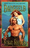 Danegeld (Love Spell historical romance) (0505524465) by Squires, Susan