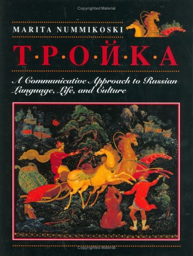 Troika: A Communicative Approach to Russian Language,...