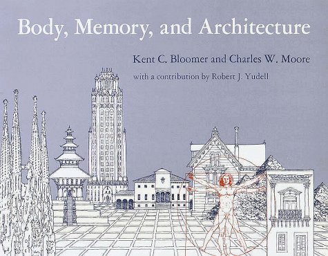 Body, Memory, and Architecture (Yale Paperbound)