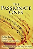 Kellie Tayer The Passionate Ones: A Novel Inspired by the Pop Opera Super Group Il Divo