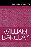 The Lord's Supper (William Barclay Library) (0664223826) by Barclay, William