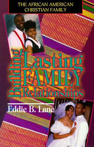 The African American Christian Family: Building Lasting Relationships, Lane,Eddie B.
