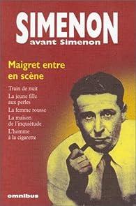 SIMENON AVANT SIMENON MAIGRET ENTRE EN SCENE, train de