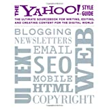 The Yahoo! Style Guide: The Ultimate Sourcebook for Writing, Editing, and Creating Content for the Digital World ~ Chris Barr